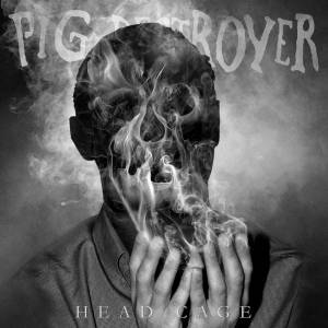 Cover - Pig Destroyer: Head Cage