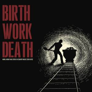 Cover - Tex Williams: Birth/Work/Death: Country Music (1950-1970)