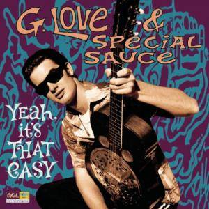 Cover - G. Love & Special Sauce: Yeah, It's That Easy