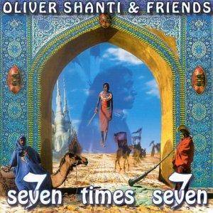 Cover - Oliver Shanti & Friends: Seven Times Seven