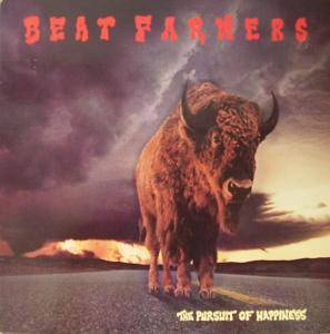 The Beat Farmers: Pursuit Of Happiness, The - Cover