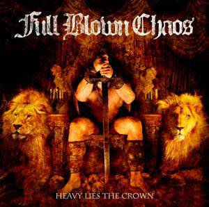 Cover - Full Blown Chaos: Heavy Lies The Crown