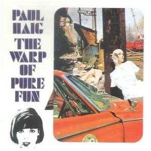 Cover - Paul Haig: Warp Of Pure Fun, The