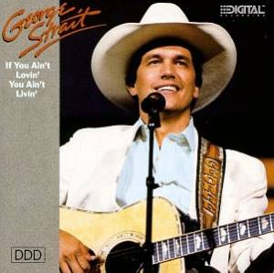 Cover - George Strait: If You Ain't Lovin' You Ain't Livin'