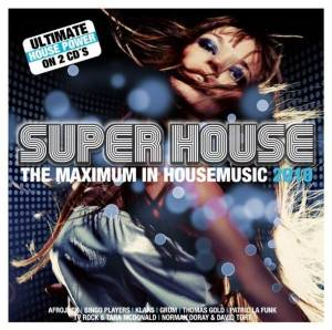 Super House - The Maximum In Housemusic 2010 (2-CD) - Bild 1