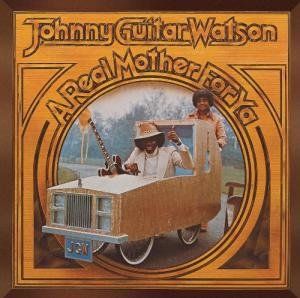 "Johnny ""Guitar"" Watson: Real Mother, A - Cover"