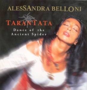 Alessandra Belloni: Tarantata: Dance Of The Ancient Spider (CD) - Bild 1