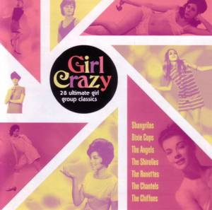 Cover - Essex, The: Girl Crazy - 28 Ultimate Girl Group Classics