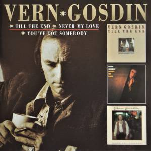 Cover - Vern Gosdin: Till The End / Never My Love / You've Got Somebody