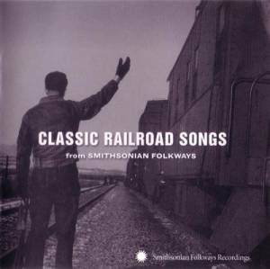 Cover - John D. Mounce: Classic Railroad Songs From Smithsonian Folkways