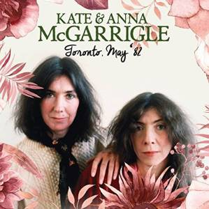 Cover - Kate & Anna McGarrigle: Toronto, May '82