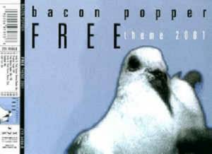 Cover - Bacon Popper: Free (Theme 2001)