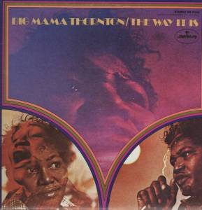 Cover - Big Mama Thornton: Way It Is, The