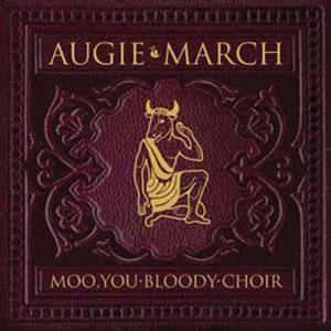 Cover - Augie March: Moo, You Bloody Choir