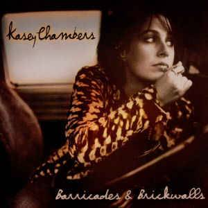 Cover - Kasey Chambers: Barricades & Brickwalls