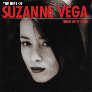 Cover - Suzanne Vega: Best Of Suzanne Vega - Tried And True, The