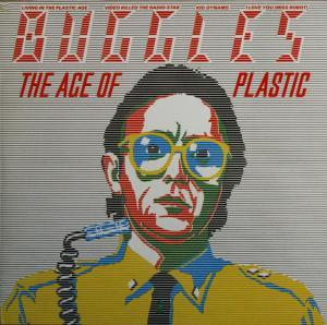 Buggles, The: Age Of Plastic, The - Cover