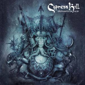 Cover - Cypress Hill: Elephants On Acid