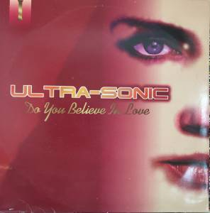 Cover - Ultra-Sonic: Do You Believe In Love 1