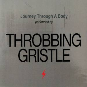 Cover - Throbbing Gristle: Journey Through A Body