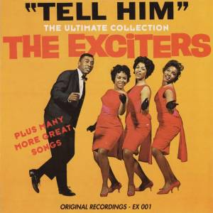 "Cover - Exciters, The: ""Tell Him"" - The Ultimate Collection"