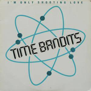 Cover - Time Bandits: I'm Only Shooting Love