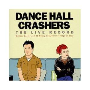 Cover - Dance Hall Crashers: Live Record, The