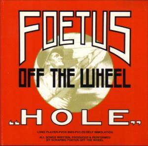 Scraping Foetus Off The  Wheel: Hole - Cover