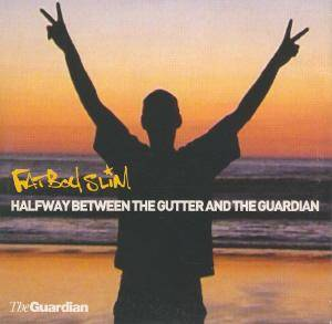 Cover - Fatboy Slim: Halfway Between The Gutter And The Guardian