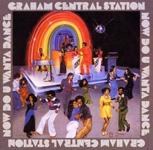 Graham Central Station: Now Do U Wanta Dance - Cover
