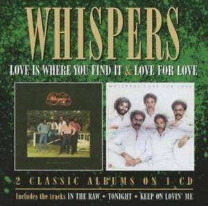 The Whispers: Love Is Where You Find It / Love For Love (CD) - Bild 1