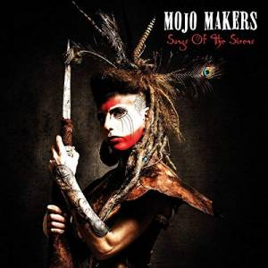 Mojo Makers: Songs Of The Sirens (CD) - Bild 1