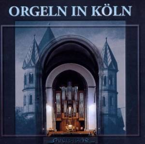 Cover - Thierry Mechler: Orgeln In Köln