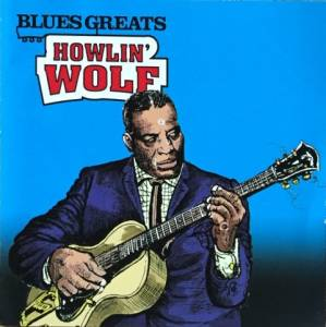 Howlin' Wolf: Blues Greats (CD) - Bild 1