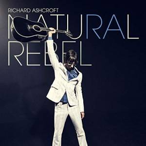 Cover - Richard Ashcroft: Natural Rebel