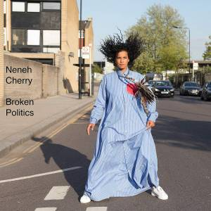 Cover - Neneh Cherry: Broken Politics
