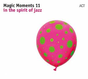 Cover - Vincent Peirani: Magic Moments 11 - In The Spirit Of Jazz