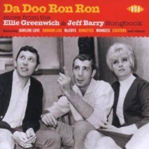 Cover - Raindrops, The: Da Doo Ron Ron - More From The Ellie Greenwich & Jeff Barry Songbook