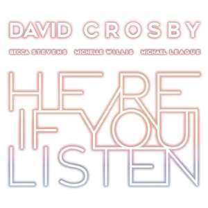 Cover - David Crosby: Here If You Listen