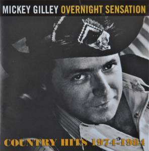 Cover - Mickey Gilley: Overnight Sensation - Country Hits 1974-1984