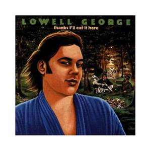 Lowell George: Thanks I'll Eat It Here - Cover