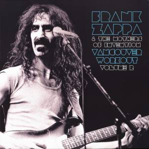 Frank Zappa & The Mothers Of Invention: Vancouver Workout Volume 2 - Cover