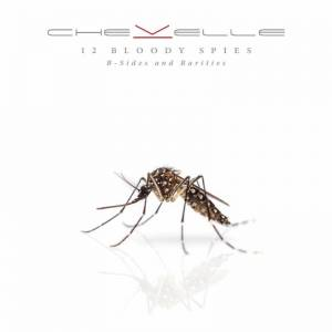Chevelle: 12 Bloody Spies - B-Sides And Rarities (CD) - Bild 1