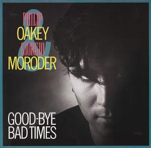 Philip Oakey & Giorgio Moroder: Good-Bye Bad Times - Cover