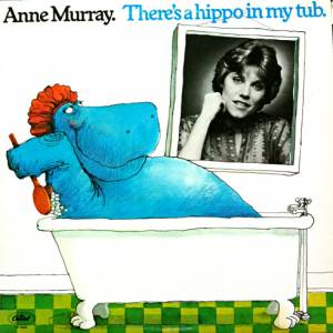 Cover - Anne Murray: There's A Hippo In My Tub