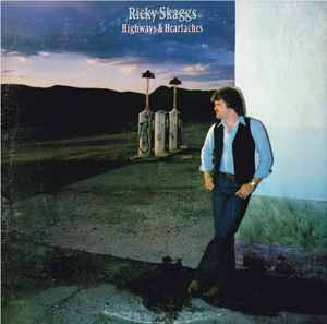 Cover - Ricky Skaggs: Highways & Heartaches