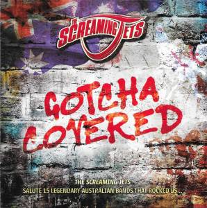 Cover - Screaming Jets, The: Gotcha Covered