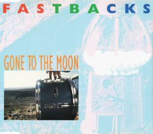 Cover - Fastbacks: Gone To The Moon E.P.