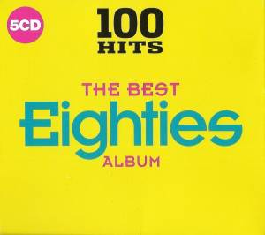 Cover - Roachford: 100 Hits - The Best Eighties Album