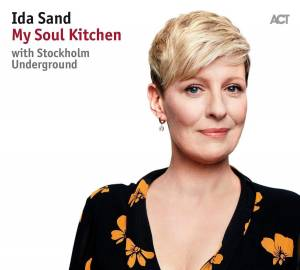 Cover - Ida Sand: My Soul Kitchen With Stockholm Underground